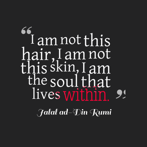 i-am-not-this-hair__quotes-by-jalal-ad-din-rumi-61